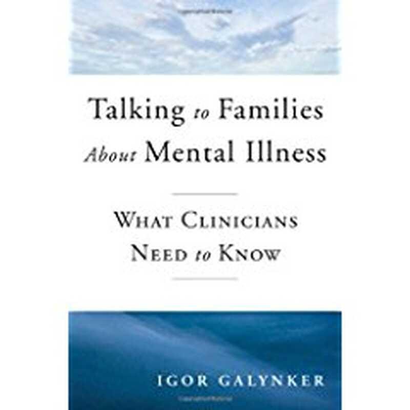 Μιλώντας σε οικογένειες για ψυχικές ασθένειες: τι πρέπει να γνωρίζουν οι κλινικοί γιατροί
