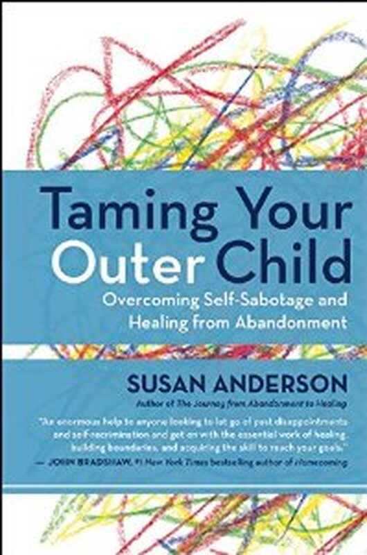 Zähmen Sie Ihr äußeres Kind: Überwindung von Selbstsabotage und Heilung von Verlassenwerden