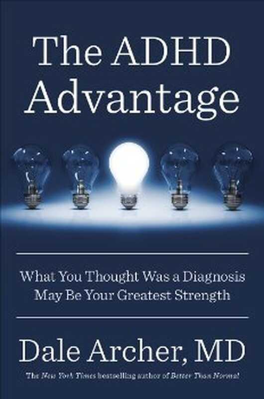 Το πλεονέκτημα της διαταραχής έλλειψης προσοχής υπερκινητικότητας: αυτό που θεωρήσατε ότι ήταν μια διάγνωση μπορεί να είναι η μέγιστη δύναμή σας