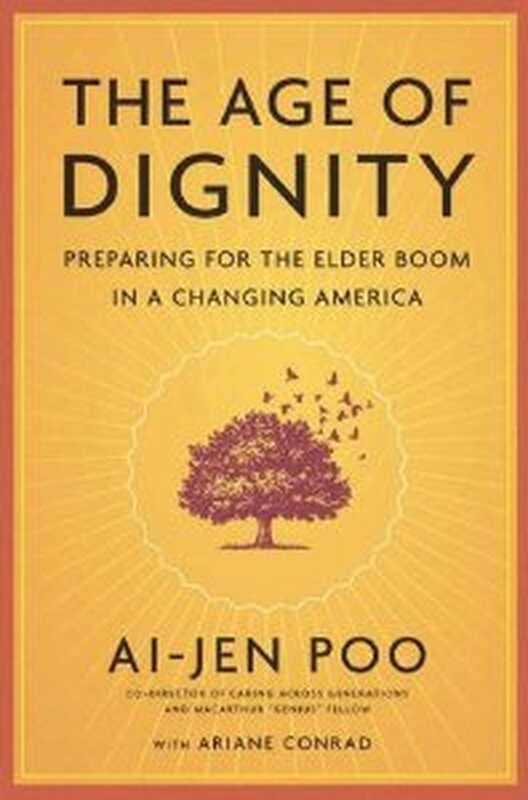 Das Zeitalter der Würde: Vorbereitung auf den älteren Boom in einem sich wandelnden Amerika