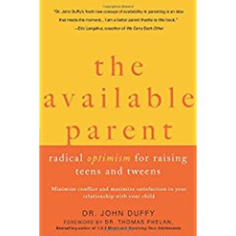 Налични родители: радикален оптимизъм за повишаване на тийнейджърите и tweens
