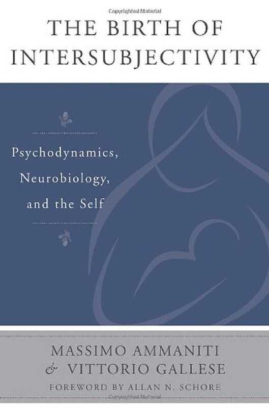 Intersubjektiivsuse sünd - psühhodünaamika, neurobioloogia ja eneseteadvus