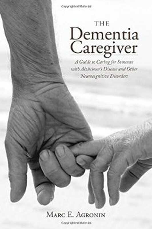 Dementa aprūpētājs: ceļvedis, kā rūpēties par kādu, kas slimo ar Alcheimera slimību