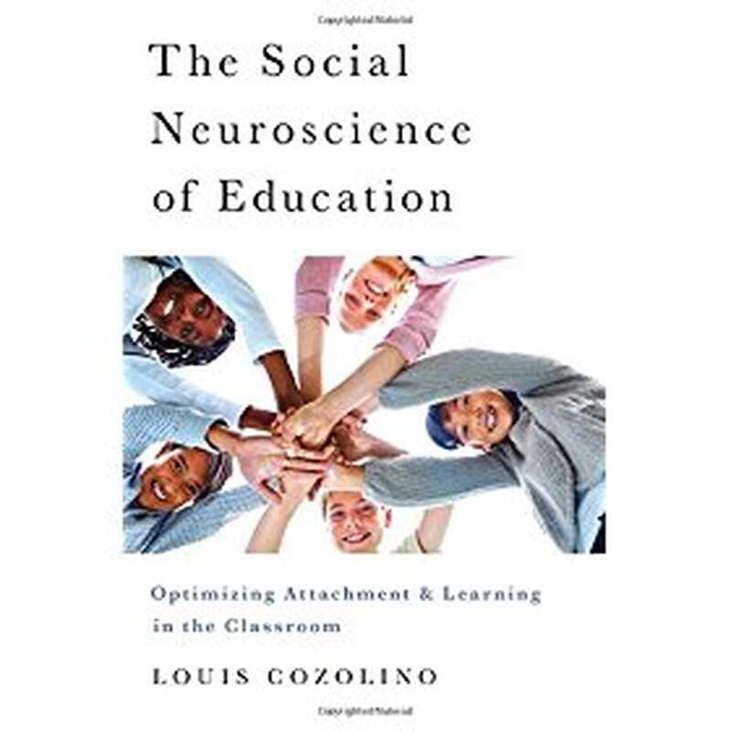 Η κοινωνική νευροεπιστήμη της εκπαίδευσης: βελτιστοποίηση της προσκόλλησης και της μάθησης στην τάξη