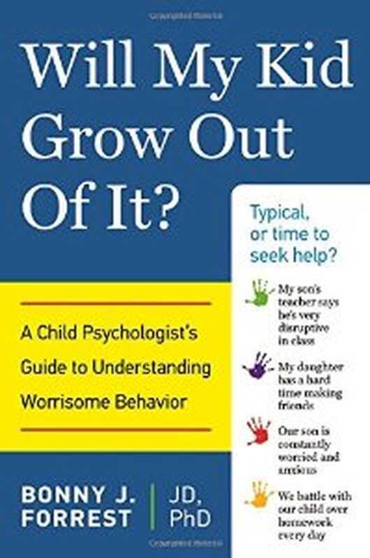 Vil mit barn vokse ud af det? En børnepsykolog vejledning til at forstå bekymrende adfærd