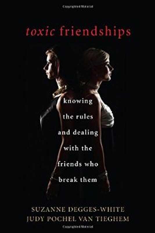 Toxische Freundschaften: Die Regeln kennen und mit den Freunden umgehen, die sie brechen