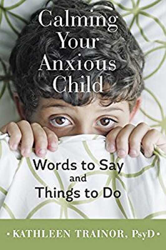 Recenze knihy: uklidnění svého úzkostlivého dítěte
