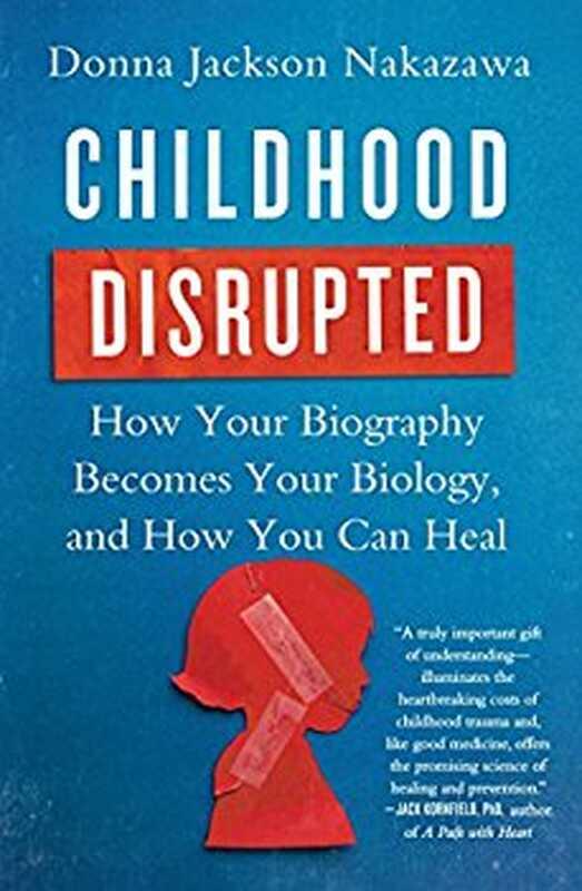 Pregled knjige: poremećeno detinjstvo: kako vaša biografija postaje vaša biologija