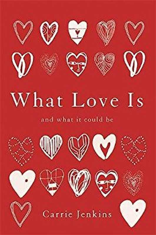 Ανασκόπηση βιβλίου: τι είναι η αγάπη και τι θα μπορούσε να είναι