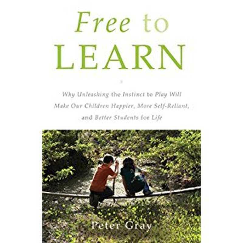 Vaba õppimine: miks vallandada instinkti mängida, muudab meie lapsed õnnelikuks