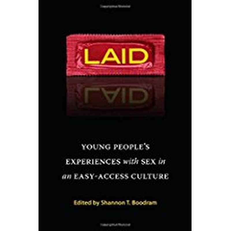 Laid: Erfahrungen junger Menschen mit Sex in einer leicht zugänglichen Kultur