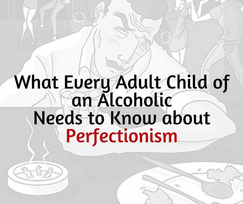 El que cada nen adult dun alcohòlic necessita saber sobre el perfeccionisme